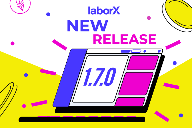 What's New In LaborX Release 1.7.0?