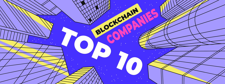 The Top 10 blockchain companies