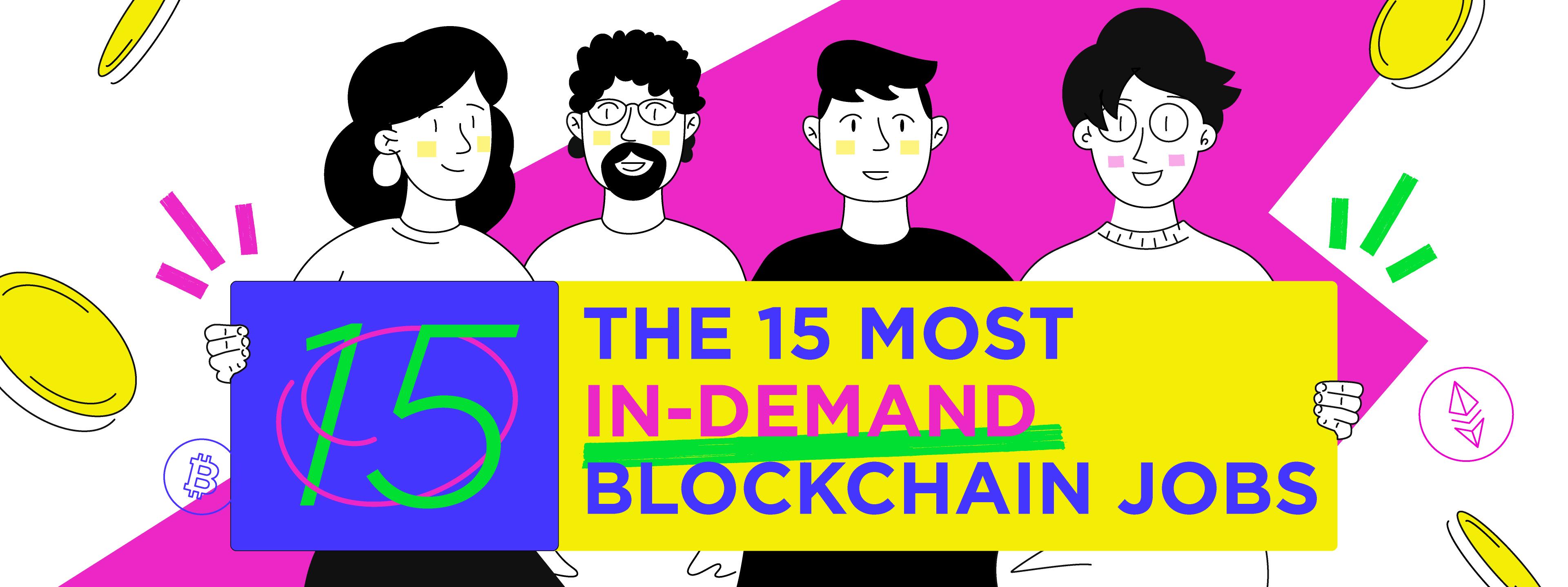The 15 Most In-Demand Blockchain Job