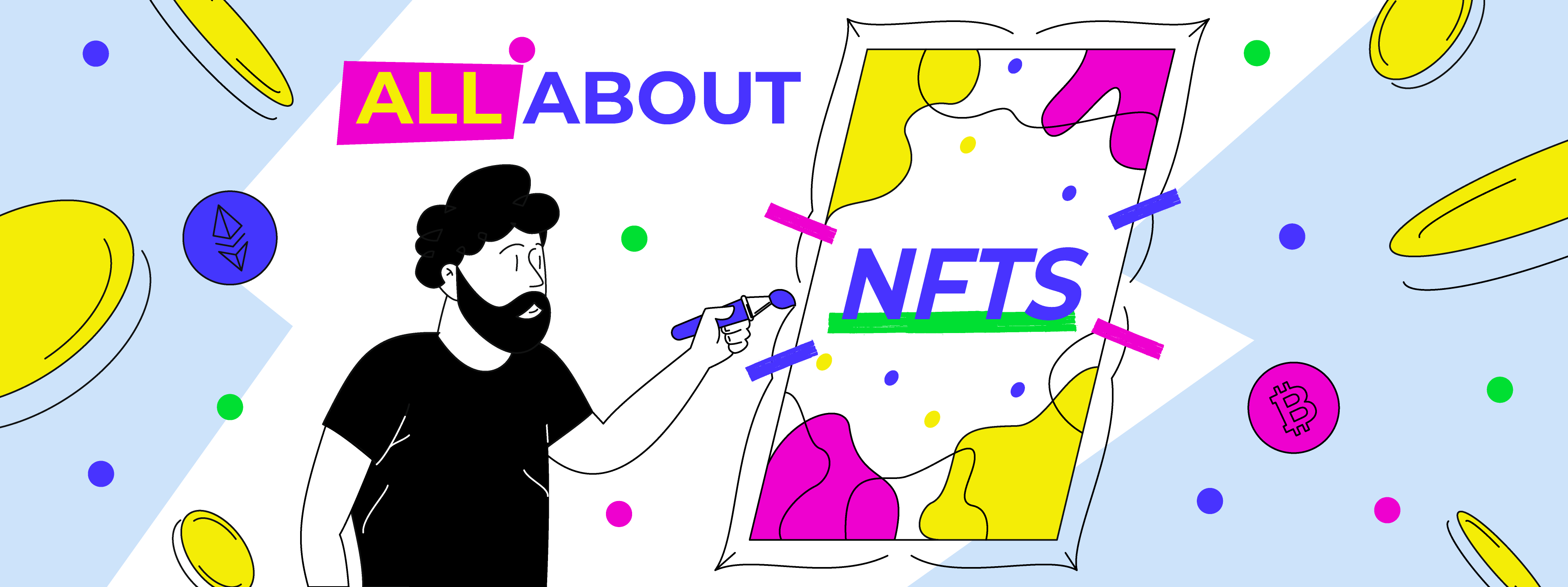 All About NFTs – the next big development for digital art